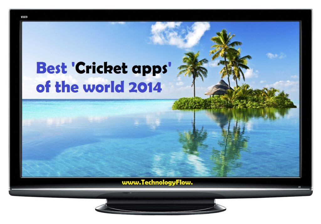 Cricket apps of the Mobile World in 2014
