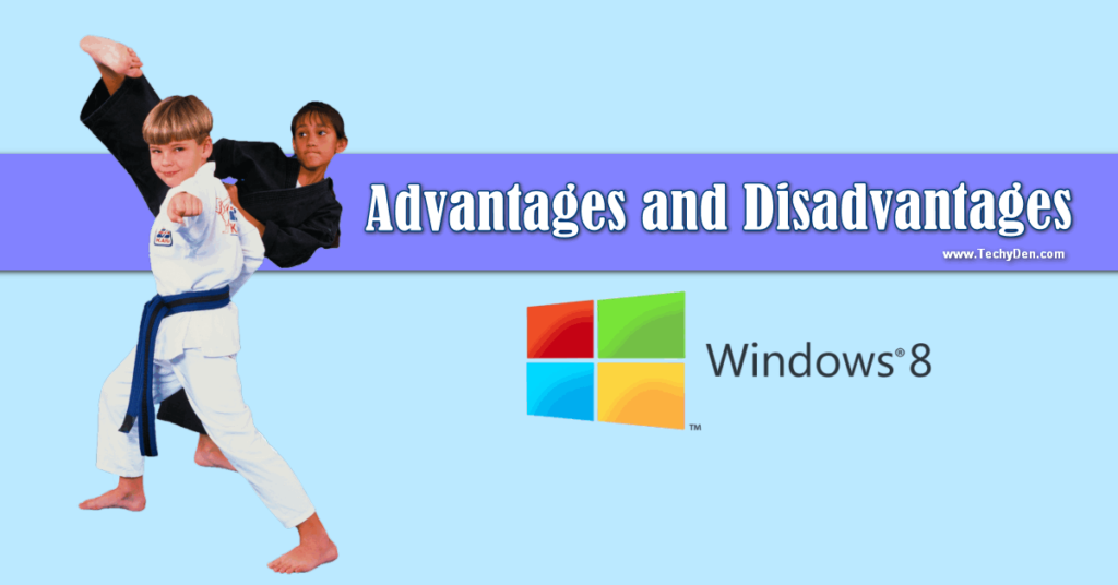 advantages and disadvantages of windows 8