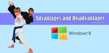 Windows 8 Advantages and Disadvantages over Windows 7