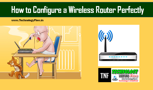How to Configure a Wireless Router Perfectly