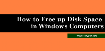 How to Free up Disk Space in Windows Computers?