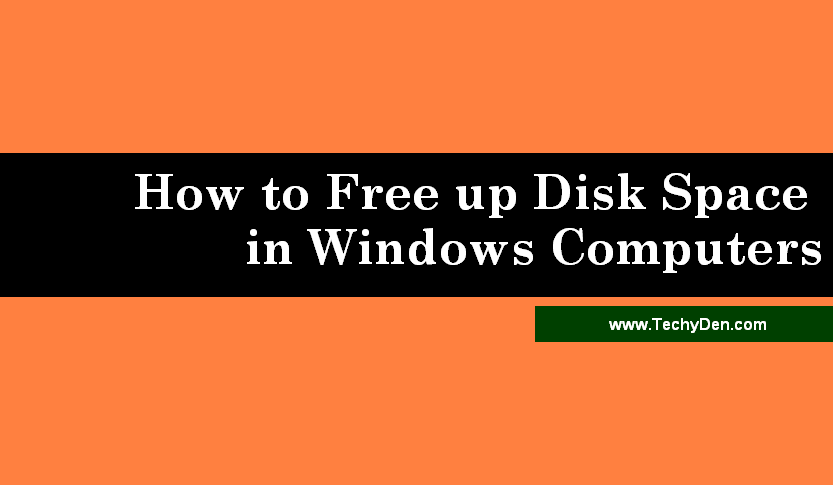 How to Free up Disk Space in Windows Computers