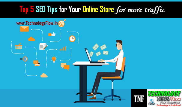 Top 5 SEO Tips for Your Online Store to traffic