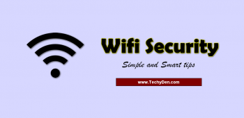 Five Tips To Secure Your WiFi Network from Hacking Your Net
