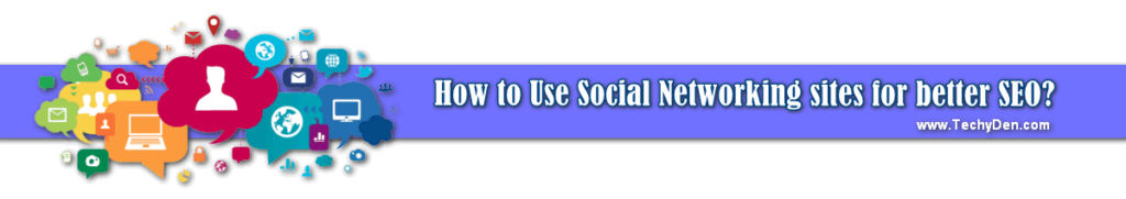 how to use social networking sites for better SEO
