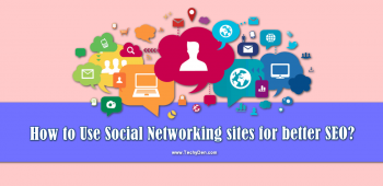 How to Use Social Networking sites for better SEO?