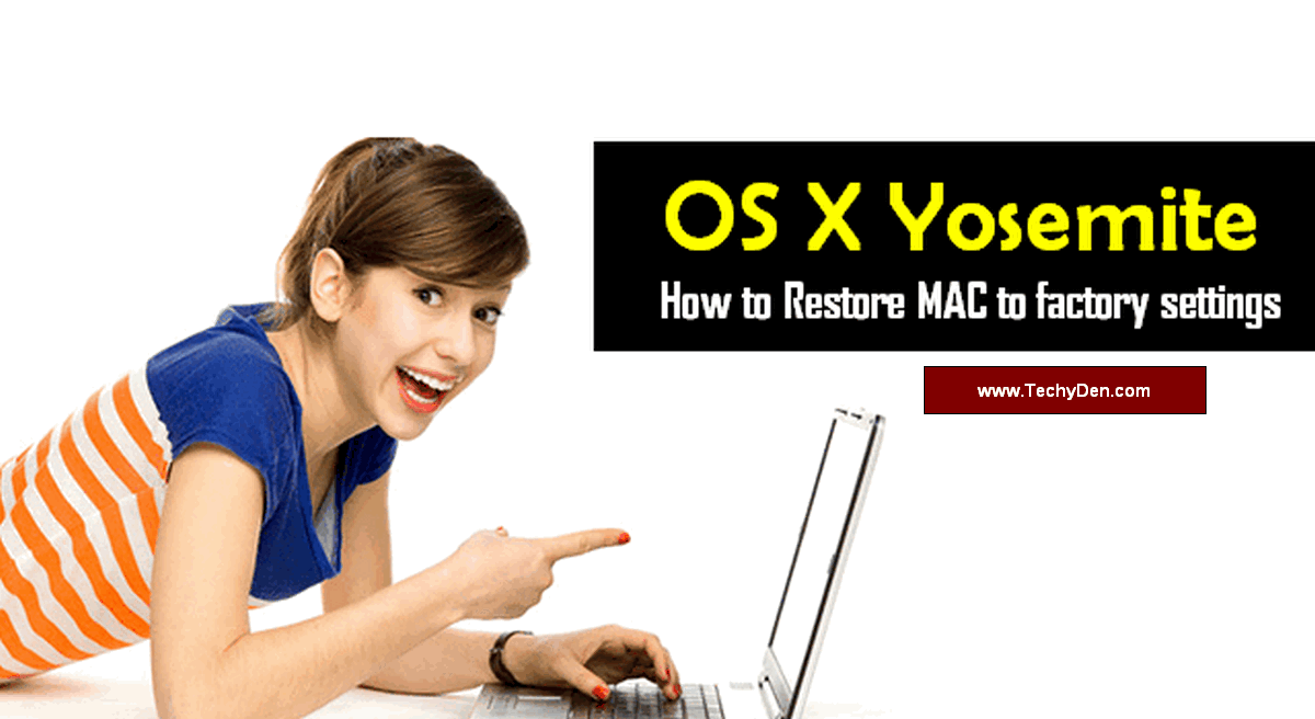 OS X Yosemite How to Restore MAC to factory settings