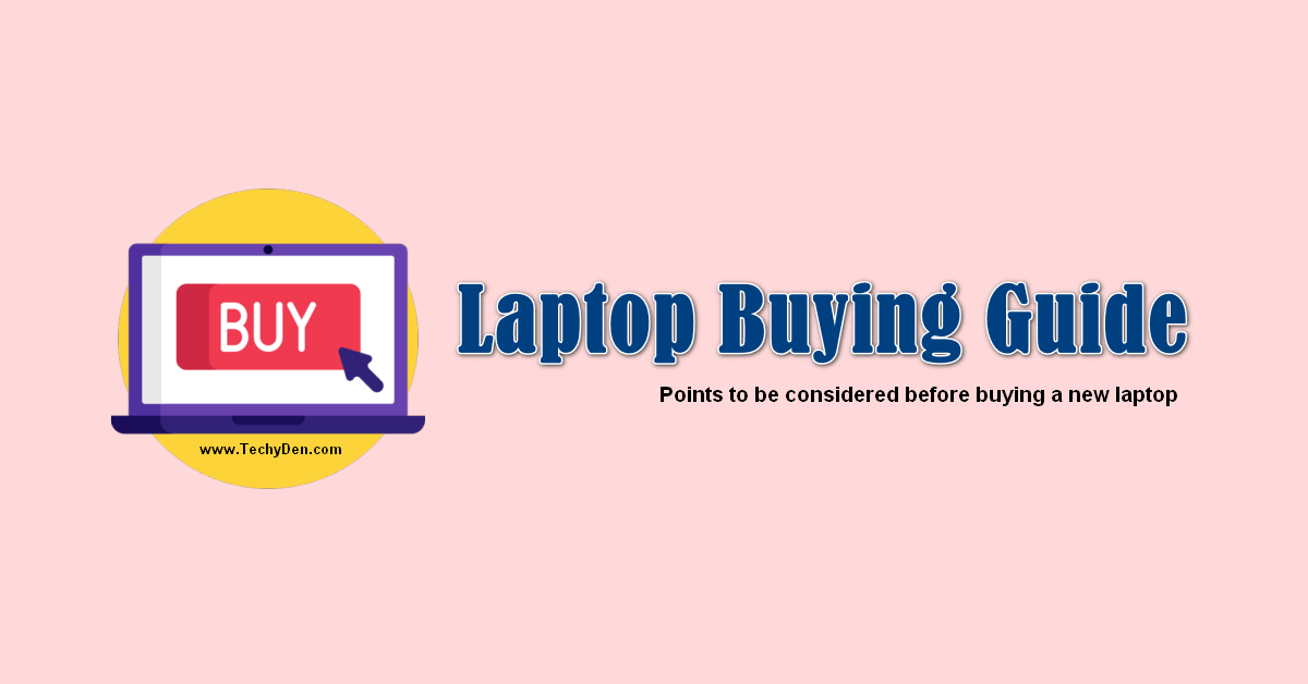 laptop buying guide - points to consider before buy new