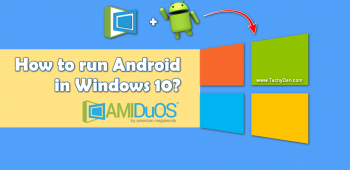 AMIDuoS: How to run Android in Windows 10?