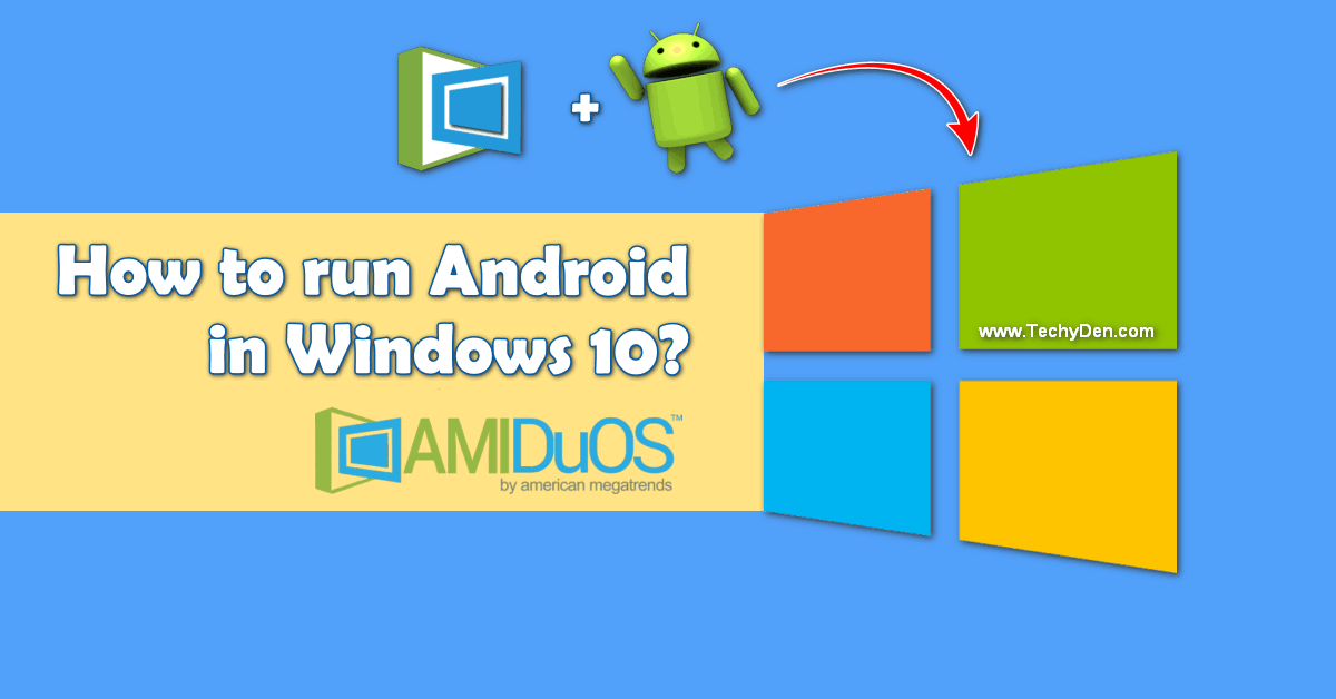 How to run android in windows 10 with Amiduos tool