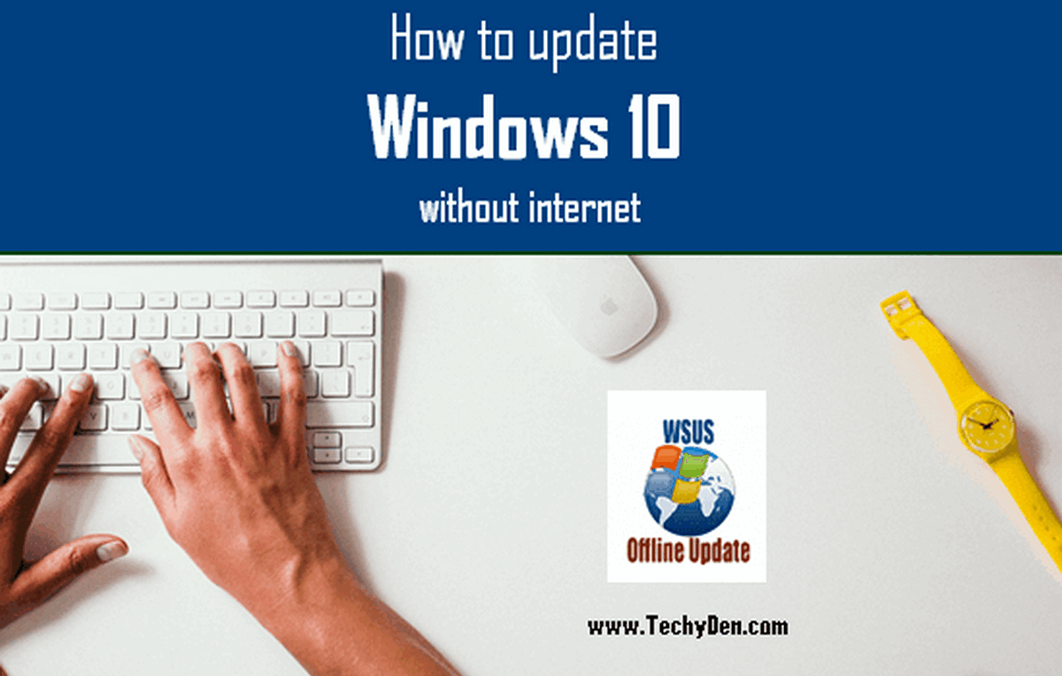 WSUS Offline Update How to update windows 10 without internet