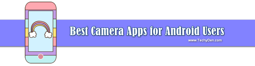best camera apps for android users 2020