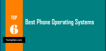 Top 6 Best Mobile Phone Operating Systems overview in 2020