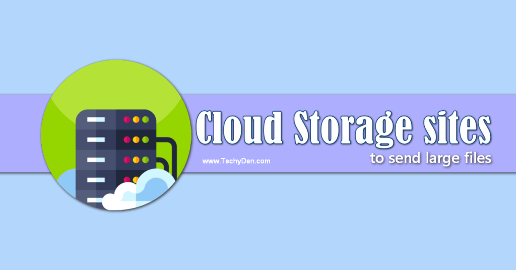 cloud storage sites to send large files now