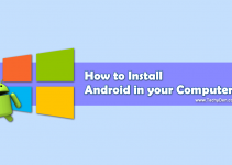How to install Android on PC by using Three methods?