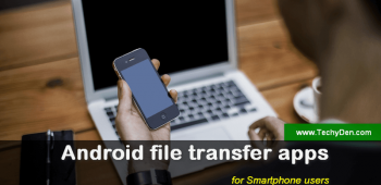 Best Android file transfer apps for Smartphone users