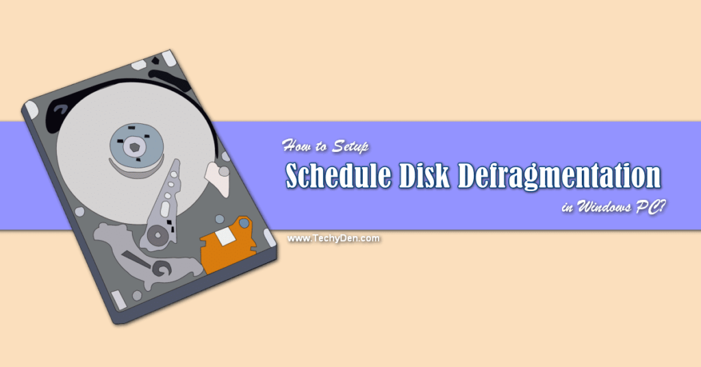 How to Setup Schedule Disk Defragmentation in Windows PC.