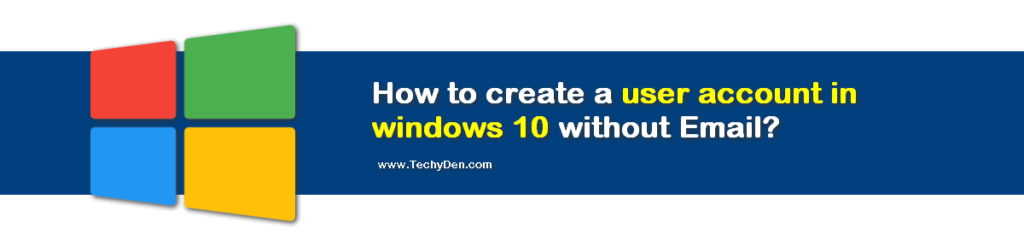 How to create a user account in windows 10 without email