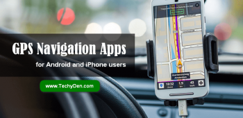 Top and Best GPS Apps for Android and iPhone Users in 2021