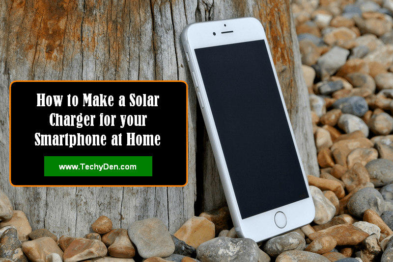 How to Make a Solar Phone Charger for your smartphone at Home
