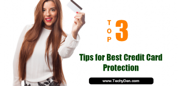 Top 3 Tips for Best Credit Card Protection