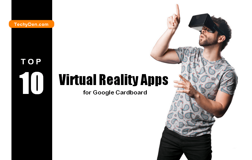 Top and Best 10 VR Apps for Google Cardboard