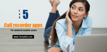 5 best Call recorder apps for android mobile users