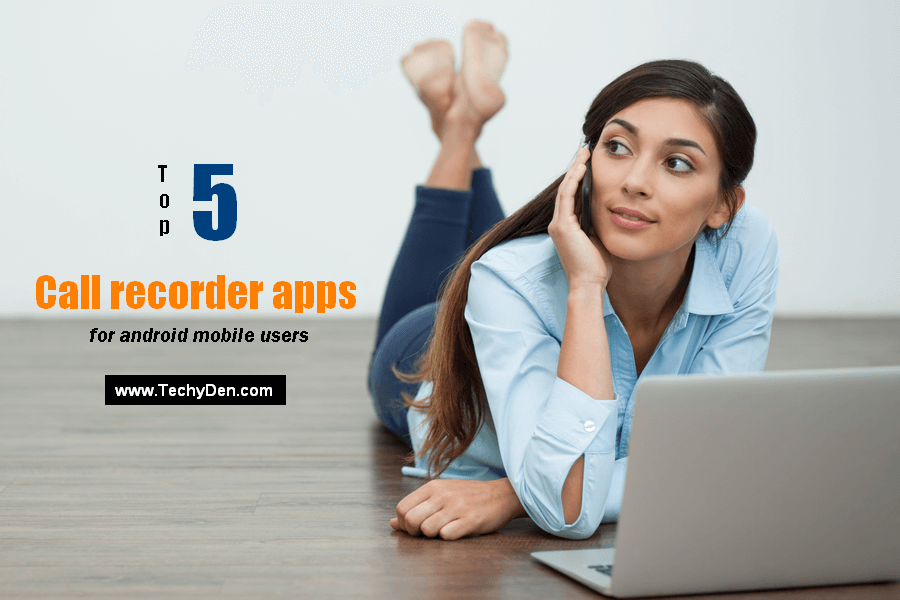 best Call recorder apps for android mobile users