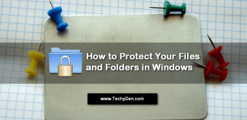 How to Protect Your Files and Folders in Windows PC?