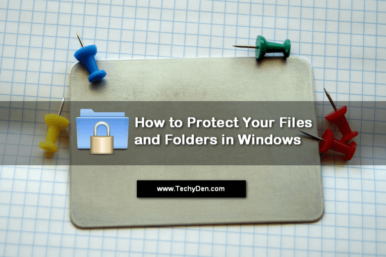 How to Protect Your Files and Folders in Windows PC