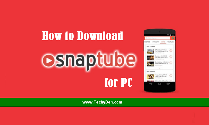 How to Download SnapTube for PC