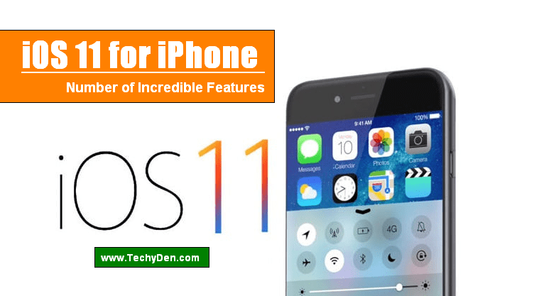 iOS 11 for iPhone Incredible Features