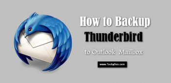 How to Backup Thunderbird to Outlook 2016, 2013, 2010 Mailbox?