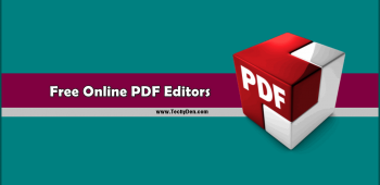 Best Online PDF Editor: Top Five Tools to edit PDF files Free