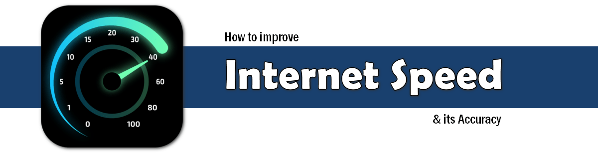how to improve internet speed and accuracy