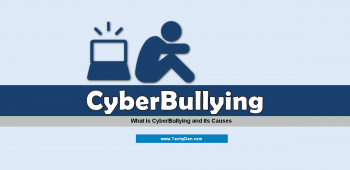 CYBERBULLYING: What is Cyberbullying and causes of cyberbullying
