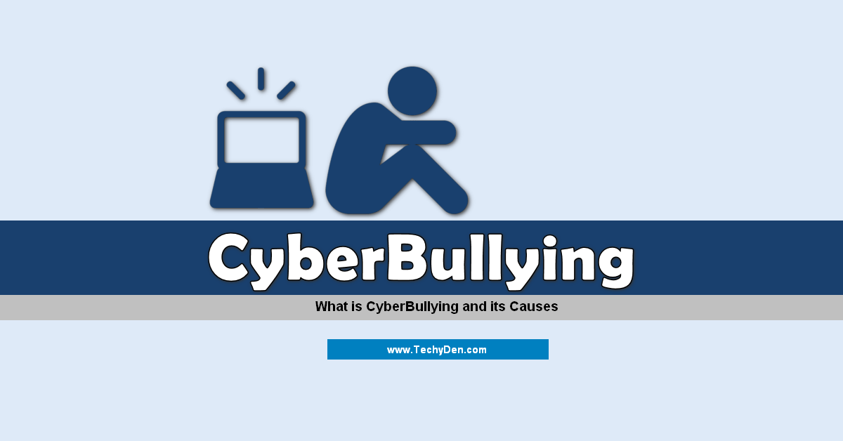 what is cyberbullying and its causes