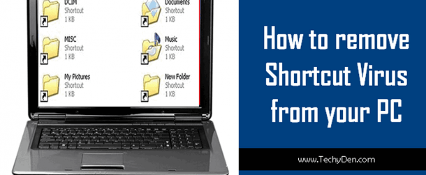 How to remove Shortcut virus from your computer