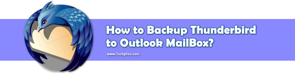 How to Backup Thunderbird to Outlook mailbox?