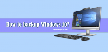 How to backup Windows 10 OS into PC Securely