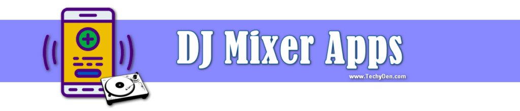 Best DJ Mixer Apps for Android users