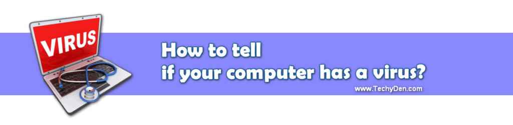 how to tell if your computer has a virus?