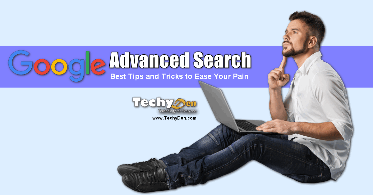 Google advanced tips and tricks