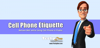 Cell Phone Etiquette – Behave Well while Using Cell Phone in Public