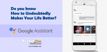 Google Assistant – Undoubtedly Makes Your Life Better in 2021