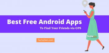6 Best Free Android Apps To Find Your Friends via GPS